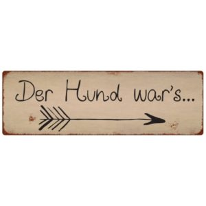 INTERLUXE-METALLSCHILD-Blechschild-DER-HUND-WARS-Geschenk-Tierisch-Hund